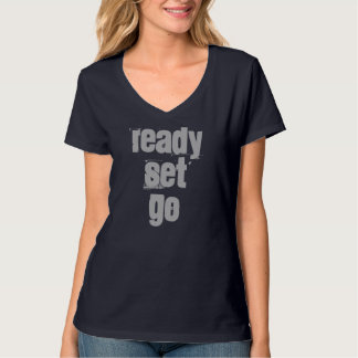 Ready Set Go Tee Shirts