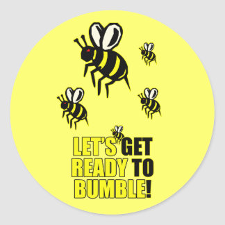 Ready to Bumble Round Sticker