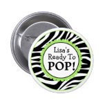 Ready to Pop Button, Zebra Print Baby Shower