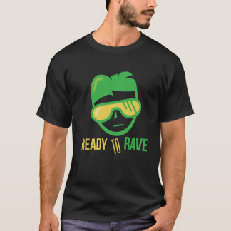 Ready to RAVE t shirt