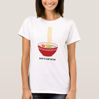 Ready to Slurp Ramen Anytime T-Shirt (Light)