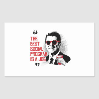 Reagan Quote - The Best Social Program is a job Rectangular Sticker