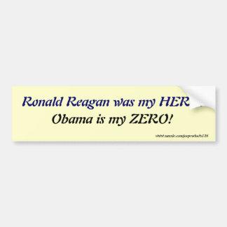 Reagan was my hero... bumper sticker
