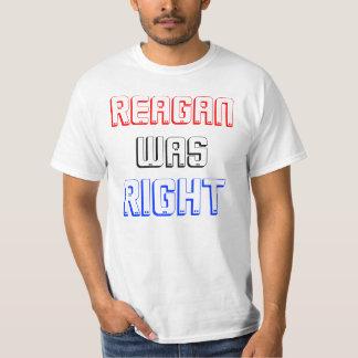 REAGAN WAS RIGHT T-Shirt