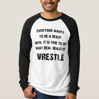 Real Beast Wrestle T-Shirt