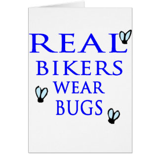 Real Bikers Wear Bugs Card