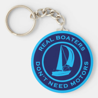 Real Boaters Don't Need Motors Key Ring