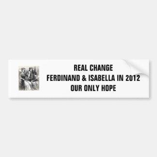 Real Change: Ferdinand & Isabella in 2012 Car Bumper Sticker