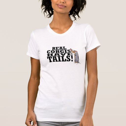 Real Corgis Have Tails T Shirt