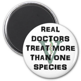Real Doctors Treat More Than One Species 6 Cm Round Magnet