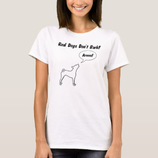 Real Dogs Don't Bark! Women's T-shirt