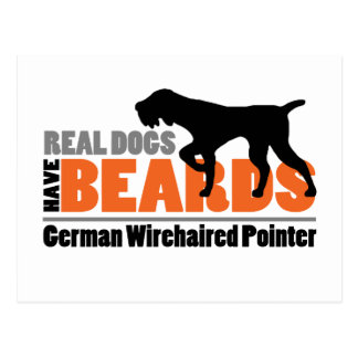 Real Dogs Have Beards - German Wirehaired Pointer Postcard