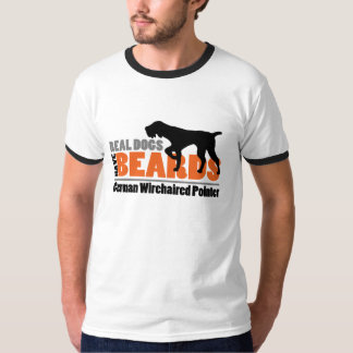 Real Dogs Have Beards - German Wirehaired Pointer T-Shirt