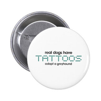 Real Dogs Have Tattoos 6 Cm Round Badge