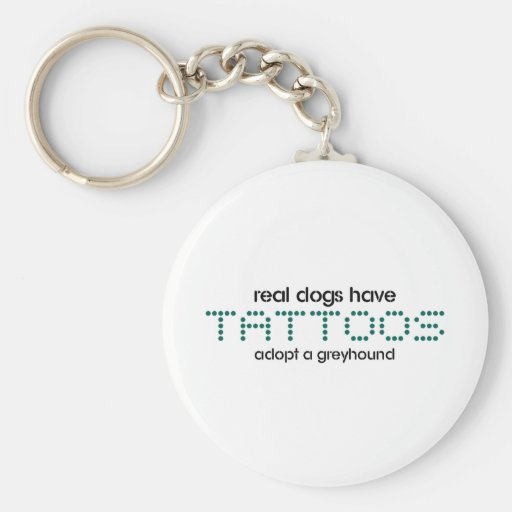 Real Dogs Have Tattoos Key Chain