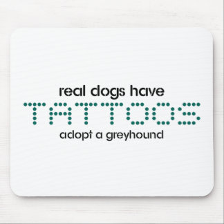 Real Dogs Have Tattoos Mouse Mat
