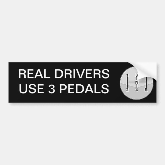 Real Drivers Use 3 Pedals Bumper Sticker
