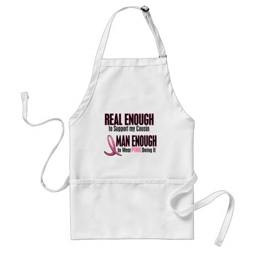 Real Enough BREAST CANCER T-Shirts (Cousin) Aprons