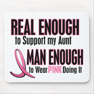 Real Enough Man Enough 1 AUNT Breast Cancer Mouse Pad
