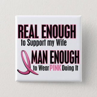 Real Enough Man Enough 1 Wife Breast Cancer 15 Cm Square Badge
