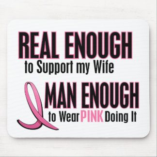 Real Enough Man Enough 1 Wife Breast Cancer Mouse Pad