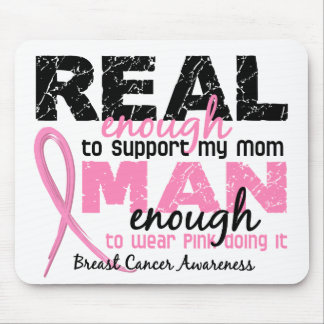 Real Enough Man Enough Mom 2 Breast Cancer Mouse Pad