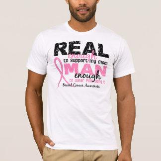 Real Enough Man Enough Mom 2 Breast Cancer T-Shirt