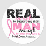 Real Enough Man Enough Mum 2 Breast Cancer Round Sticker
