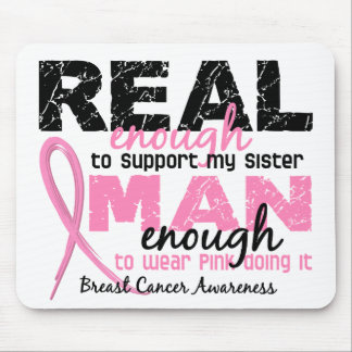 Real Enough Man Enough Sister 2 Breast Cancer Mouse Pad