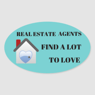 Real Estate Agents Find a Lot to Love Oval Stickers