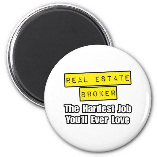 Real Estate Broker...Hardest Job Refrigerator Magnets
