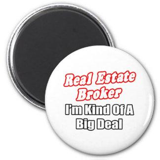 Real Estate Broker...Kind of a Big Deal 6 Cm Round Magnet