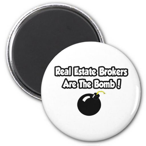 Real Estate Brokers Are The Bomb! Magnets