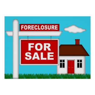 Real Estate Foreclosure For Sale Sign with House I Poster