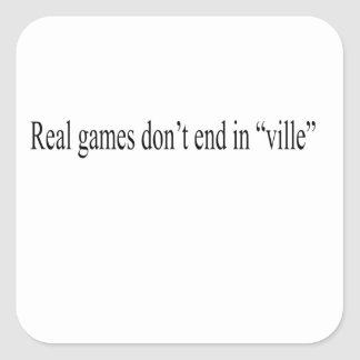 """Real Games don't end in """"ville"""" Sticker"""