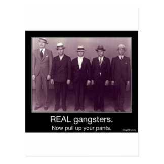 real gangstas now pull up your pants postcard