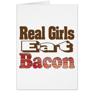 Real Girls Eat Bacon Card