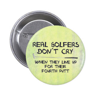 Real Golfers don´t cry 6 Cm Round Badge