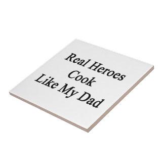 Real Heroes Cook Like My Dad Ceramic Tile
