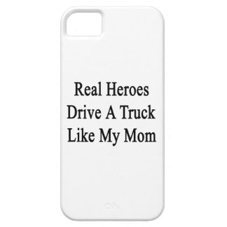 Real Heroes Drive A Truck Like My Mom iPhone 5 Case
