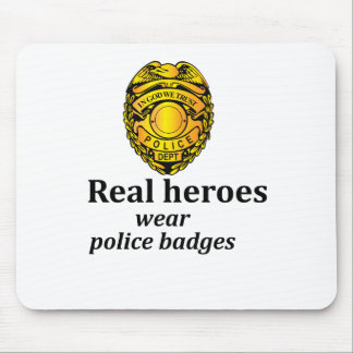 Real heroes wear police badges mouse mat