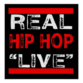 "Real Hip HOp ""LIVE"" Poster"