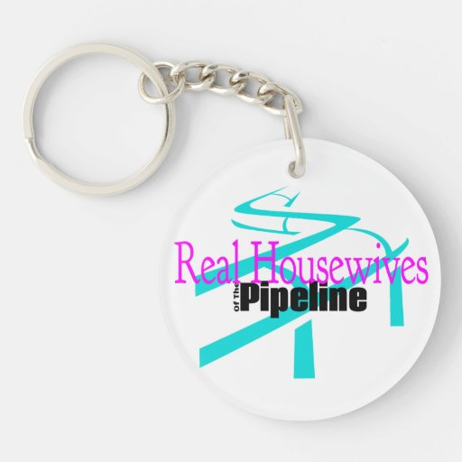 Real Housewives of the Pipeline Key Chain