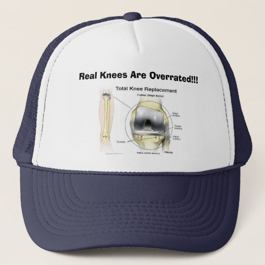 Real Knees Are Overrated!!! Trucker Hat