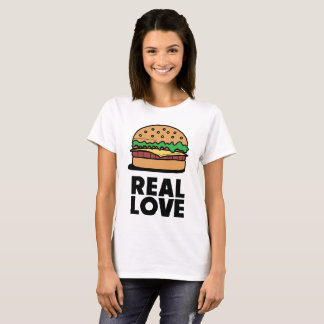 """REAL LOVE"" Funny Burger Fast Food Lovers Tee"