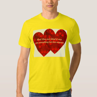 Real Love isn't blind  it sees everything-Tshirt Tee Shirt