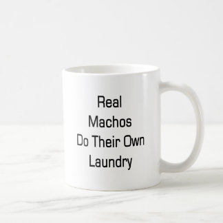 Real Machos Do Their Own Laundry Coffee Mugs