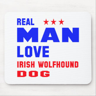 Real man love Irish Wolfhound dog Mouse Pad