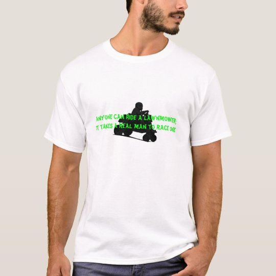 Real Man Mower Lawnmower Racing T-Shirt