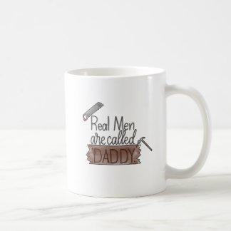 """Real Men Are Called Daddy"" Handlettered Mug"